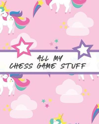 All My Chess Game Stuff - Patricia Larson