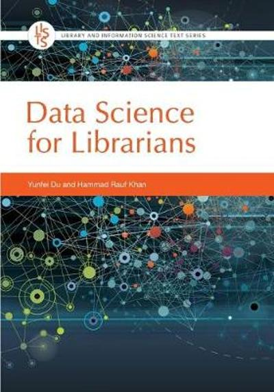 Data Science for Librarians - Yunfei Du