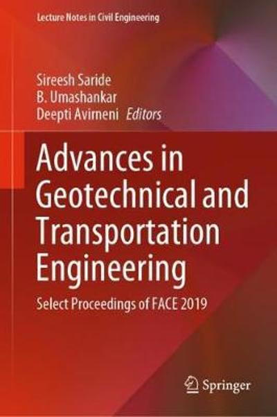 Advances in Geotechnical and Transportation Engineering - Sireesh Saride