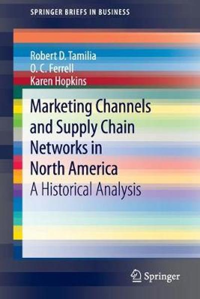 Marketing Channels and Supply Chain Networks in North America - Robert D. Tamilia