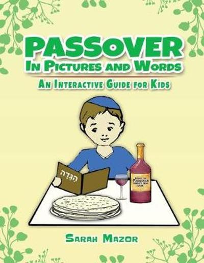 Passover in Pictures and Words - Sarah Mazor