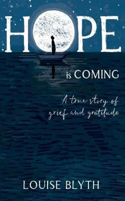 Hope is Coming - Blyth Louise