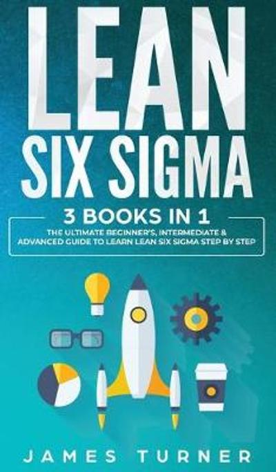 Lean Six Sigma - James Turner