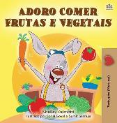 I Love to Eat Fruits and Vegetables (Portuguese Edition- Portugal) - Shelley Admont Kidkiddos Books