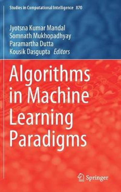 Algorithms in Machine Learning Paradigms - Jyotsna Kumar Mandal