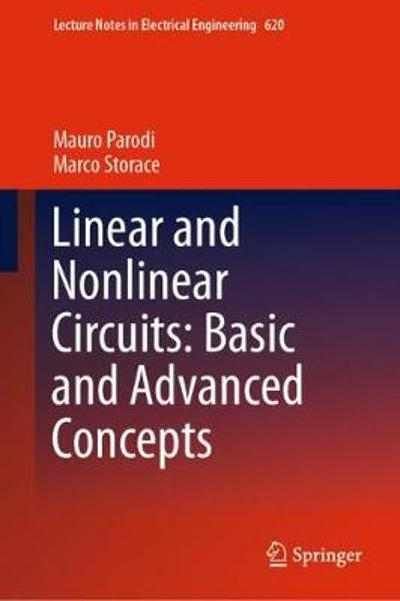 Linear and Nonlinear Circuits: Basic and Advanced Concepts - Mauro Parodi