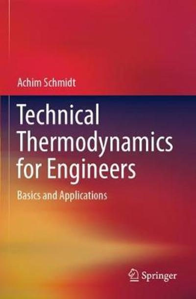 Technical Thermodynamics for Engineers - Achim Schmidt