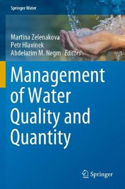 Management of Water Quality and Quantity - Martina Zelenakova