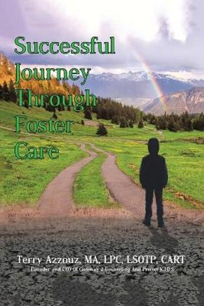Successful Journey Through Foster Care - Terry Azzouz Ma Lpc Lsotp Cart