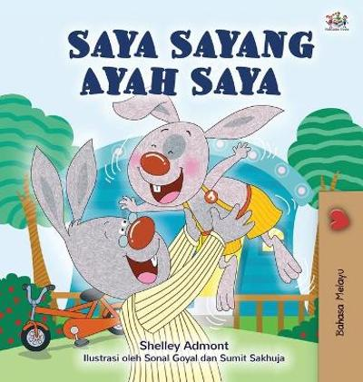 I Love My Dad (Malay Book for Children) - Shelley Admont