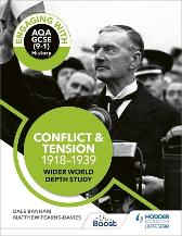 Engaging with AQA GCSE (9-1) History: Conflict and tension, 1918-1939 Wider world depth study - Dale Banham Matthew Fearns-Davies