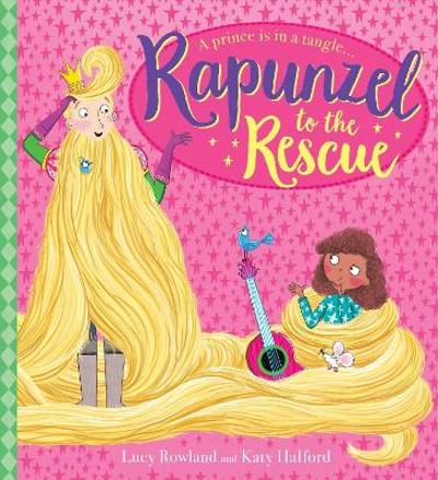 Rapunzel to the Rescue! - Lucy Rowland