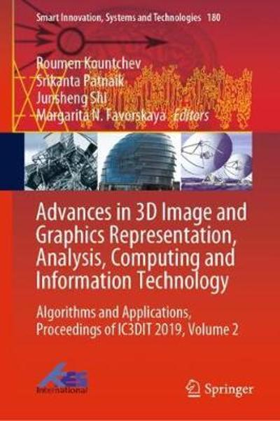 Advances in 3D Image and Graphics Representation, Analysis, Computing and Information Technology - Roumen Kountchev