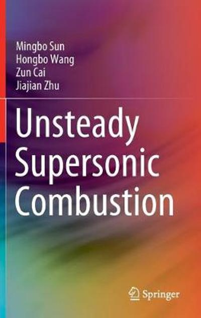 Unsteady Supersonic Combustion - Mingbo Sun
