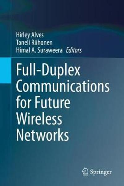 Full-Duplex Communications for Future Wireless Networks - Hirley Alves