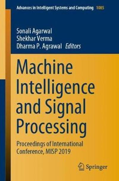 Machine Intelligence and Signal Processing - Sonali Agarwal