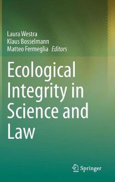 Ecological Integrity in Science and Law - Laura Westra