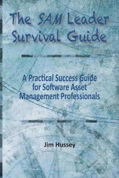 The SAM Leader Survival Guide - Jim C Hussey
