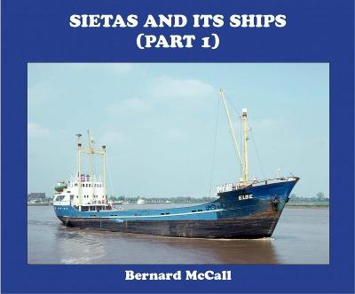 SIETAS AND ITS SHIPS (part 1) - BERNARD McCALL