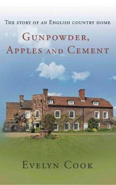 Gunpowder, Apples and Cement - Evelyn Cook