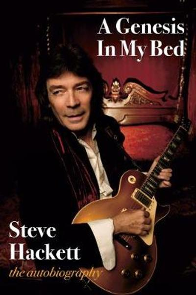 A Genesis In My Bed - Steve Hackett