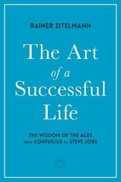 The Art of a Successful Life - Dr Rainer Zitelmann