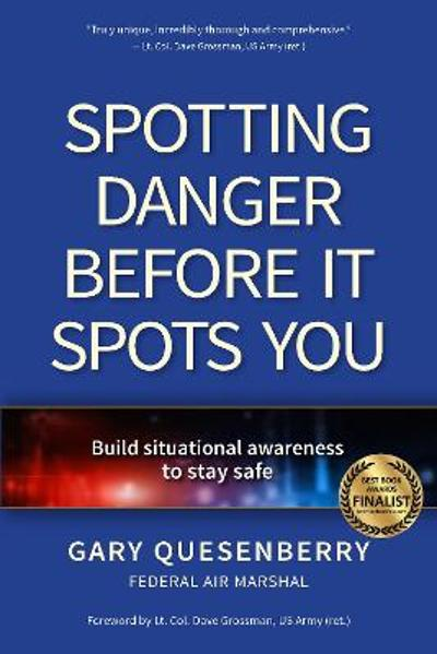 Spotting Danger Before It Spots You - Gary Dean Quesenberry