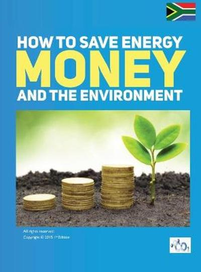 How to Save Energy. Money and the Environment - Malatji Frans