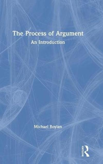 The Process of Argument - Michael Boylan