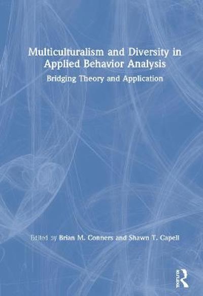 Multiculturalism and Diversity in Applied Behavior Analysis - Brian M. Conners