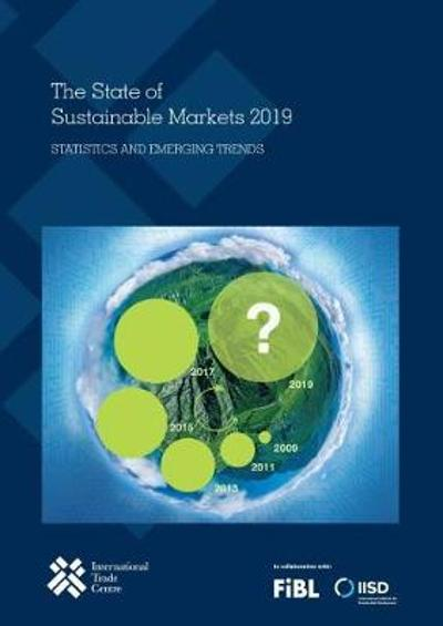 The state of sustainable markets 2019 - International Trade Centre UNCTAD/WTO