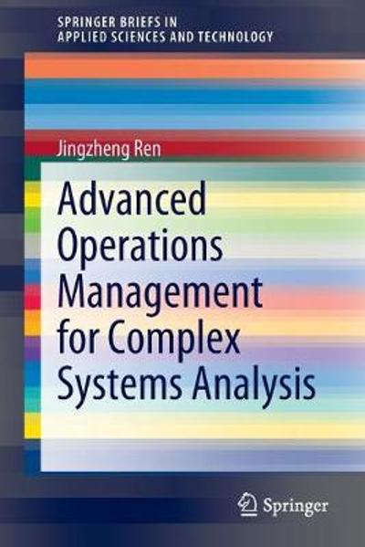 Advanced Operations Management for Complex Systems Analysis - Jingzheng Ren