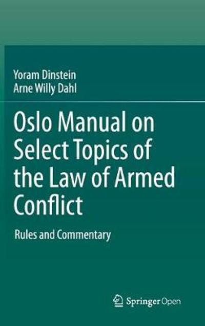 Oslo Manual on Select Topics of the Law of Armed Conflict - Yoram Dinstein