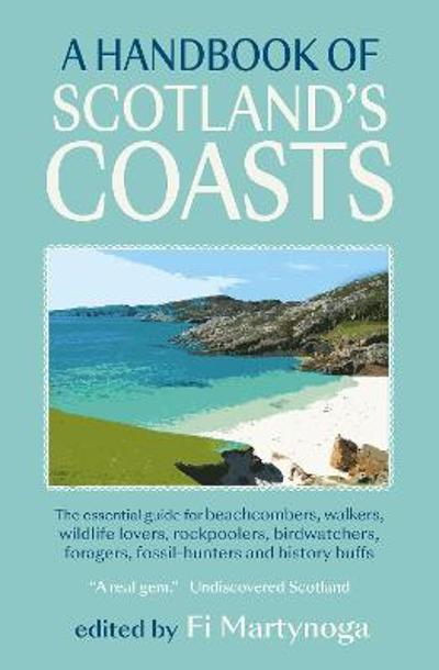 A Handbook of Scotland's Coasts - Fi Martynoga