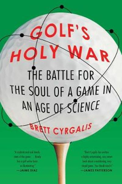 Golf's Holy War - Brett Cyrgalis