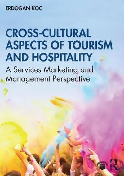 Cross-Cultural Aspects of Tourism and Hospitality - Erdogan Koc