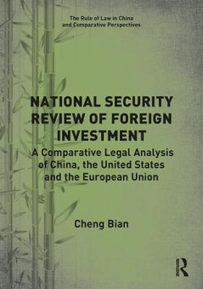 National Security Review of Foreign Investment - Cheng Bian