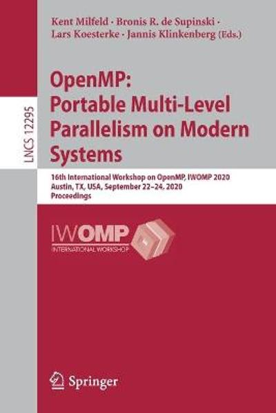 OpenMP: Portable Multi-Level Parallelism on Modern Systems - Kent Milfeld