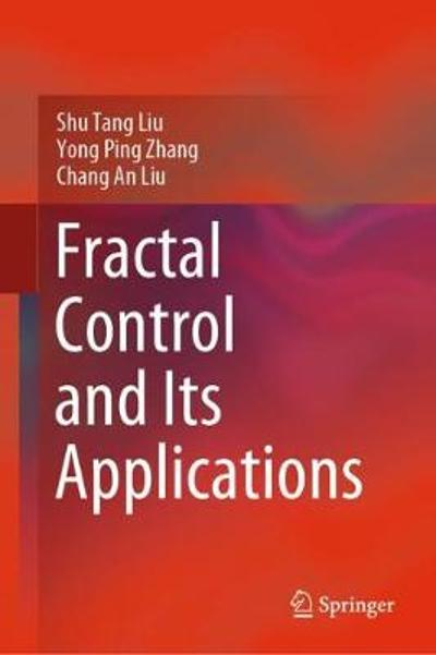 Fractal Control and Its Applications - Shu Tang Liu