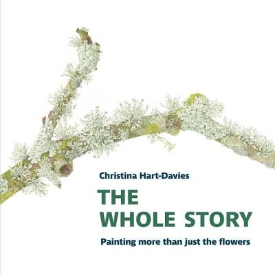 The Whole Story: Painting more than just the flowers - Christina Hart-Davies