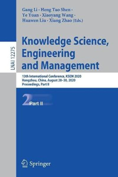 Knowledge Science, Engineering and Management - Gang li