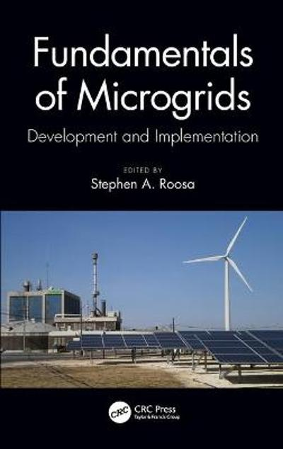 Fundamentals of Microgrids - Stephen A. Roosa