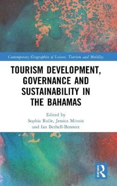 Tourism Development, Governance and Sustainability in The Bahamas - Sophia Rolle