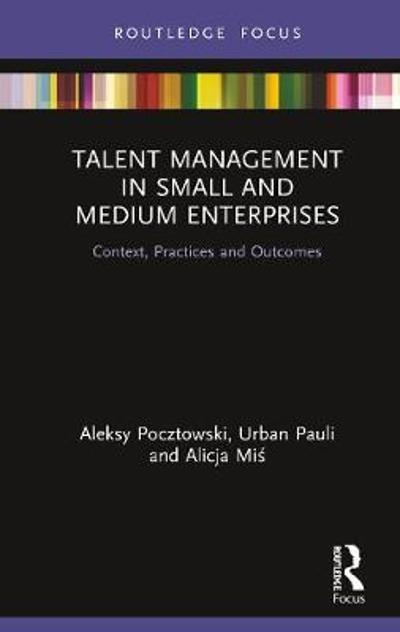 Talent Management in Small and Medium Enterprises - Aleksy Pocztowski