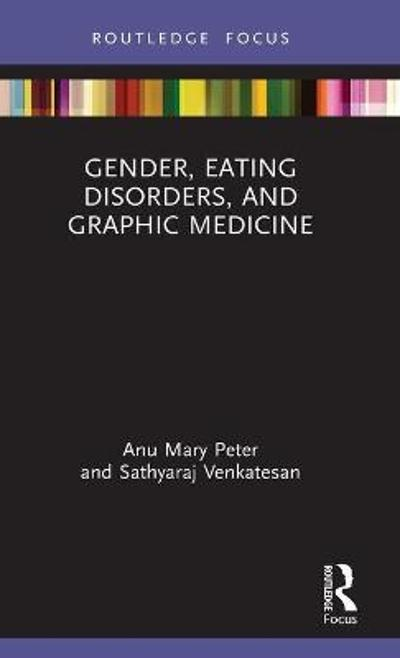 Gender, Eating Disorders, and Graphic Medicine - Anu Mary Peter