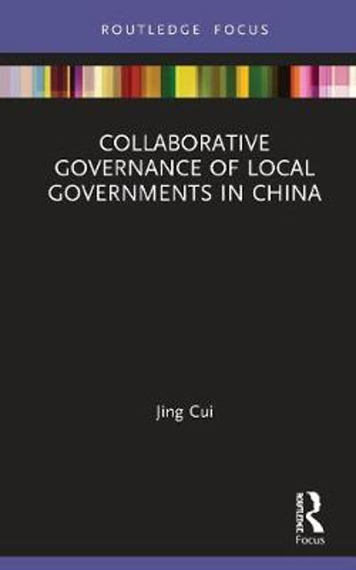 Collaborative Governance of Local Governments in China - Jing Cui