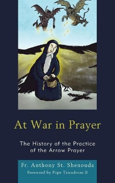 At War in Prayer - Fr. Anthony St. Shenouda