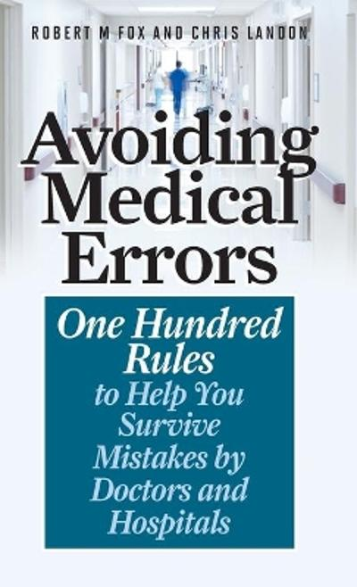Avoiding Medical Errors - Robert M. Fox