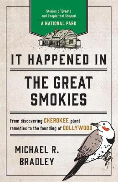 It Happened in the Great Smokies - Michael R. Bradley