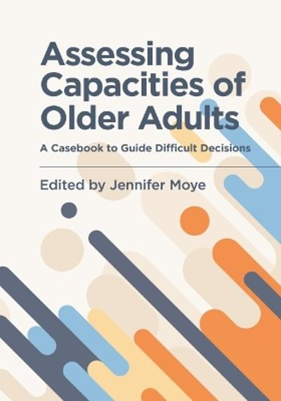 Assessing Capacities of Older Adults - Jennifer Moye